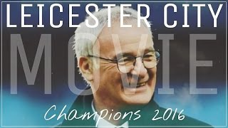 Video The Leicester City Movie ● Premier League Champions 2016 ● MP3, 3GP, MP4, WEBM, AVI, FLV Maret 2019