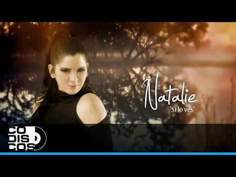 Letra Si lo Ves Natalie
