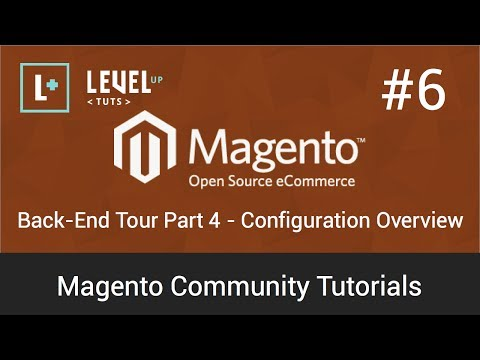 Magento Tutorial 6: Backend Tour Part 4  Configuration Overview (Video)