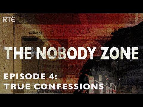 The Nobody Zone Podcast Ep. 4: True Confessions (Irish Serial Killer Series - Ep 4/6)