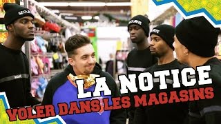 Video LA NOTICE -  VOLER DANS LES MAGASINS MP3, 3GP, MP4, WEBM, AVI, FLV September 2017
