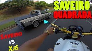 Rachinha com SAVEIRO QUADRADA   vs XJ6