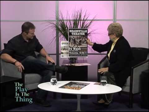 The Play is the Thing, host Judy Sleed, guest, PJ Walsh, comedian, writer, actor