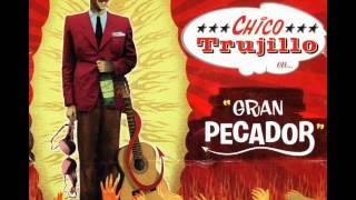 Download Lagu Chico Trujillo - Fuera de mi vida Mp3