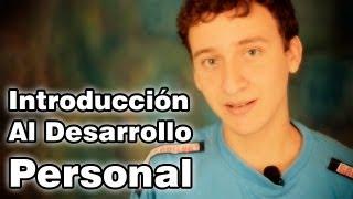 Video: Introducción Al Desarrollo Personal - Desarrollo Personal