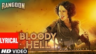 Nonton Bloody Hell Lyrical Video Song | Rangoon | Saif Ali Khan, Kangana Ranaut, Shahid Kapoor | T-Series Film Subtitle Indonesia Streaming Movie Download