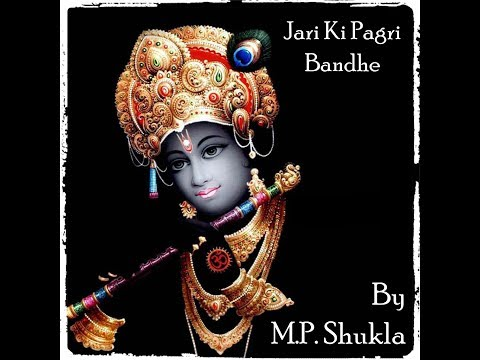 Video Jari Ki Pagri Bandhe by Acharya M.P. Shukla download in MP3, 3GP, MP4, WEBM, AVI, FLV January 2017