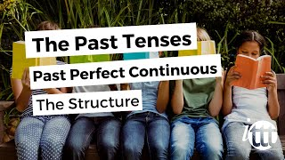 English Grammar - Past Perfect Continuous - Structure