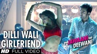 Nonton Dilli Wali Girlfriend Full Hd Video Song Yeh Jawaani Hai Deewani   Ranbir Kapoor  Deepika Padukone Film Subtitle Indonesia Streaming Movie Download