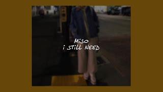 Video I STILL NEED // MISO (LYRICS) MP3, 3GP, MP4, WEBM, AVI, FLV Januari 2018