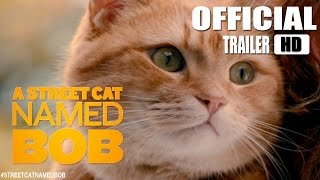 Nonton A Street Cat Named Bob (Official US Trailer) [HD] Film Subtitle Indonesia Streaming Movie Download