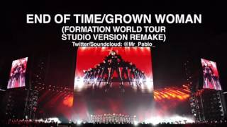 Video End of Time/Grown Woman (Formation World Tour Studio Version Remake) MP3, 3GP, MP4, WEBM, AVI, FLV November 2018