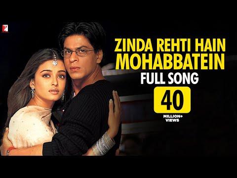 Video Zinda Rehti Hain Mohabbatein - Full Song | Mohabbatein | Shah Rukh Khan | Aishwarya Rai | Lata download in MP3, 3GP, MP4, WEBM, AVI, FLV January 2017