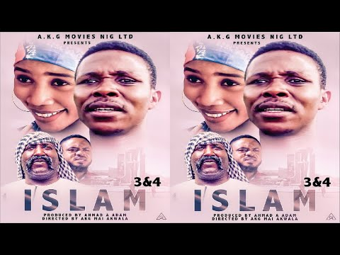 ISLAM 3&4 NIGERIAN HAUSA LATEST FILM WILH ENGLISH SUBTITE
