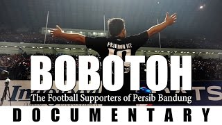 Video BOBOTOH - A Documentary about the Football Supporters of Persib Bandung MP3, 3GP, MP4, WEBM, AVI, FLV Agustus 2018
