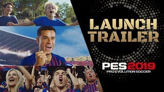 PES 2019 Launch Trailer