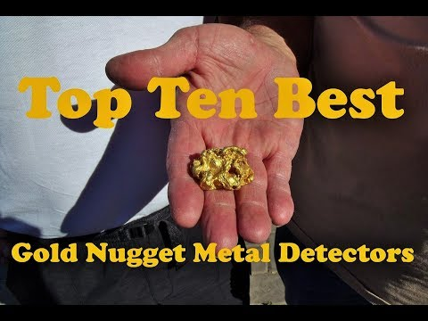 Top Ten Best Gold Nugget Metal Detectors - Gold Detecting