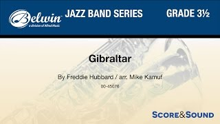For more information, or to purchase, go to http://goo.gl/Hm7ysf. Gibraltar By Freddie Hubbard / arr. Mike Kamuf Item: 00-45076 Series: Jazz Band Grade 3.5 E...