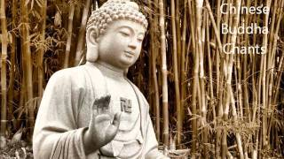 Chinese Buddha Chants - Best for Meditation