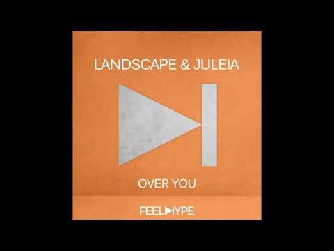 Landscape, Juleia - Over You (Original Mix) | FEE012