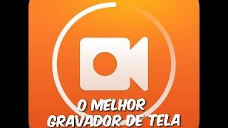 O gravador de tela MAIS LEGAL do ANDROID ( DU RECORDER )