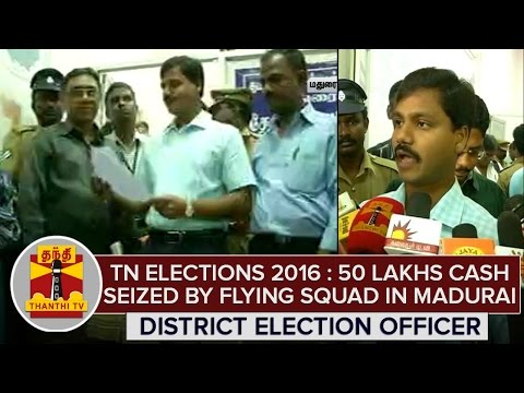TN-Elections-2016--50-Lakhs-Cash-Seized-by-Flying-Squad-in-Madurai--Veeraraghava-Rao