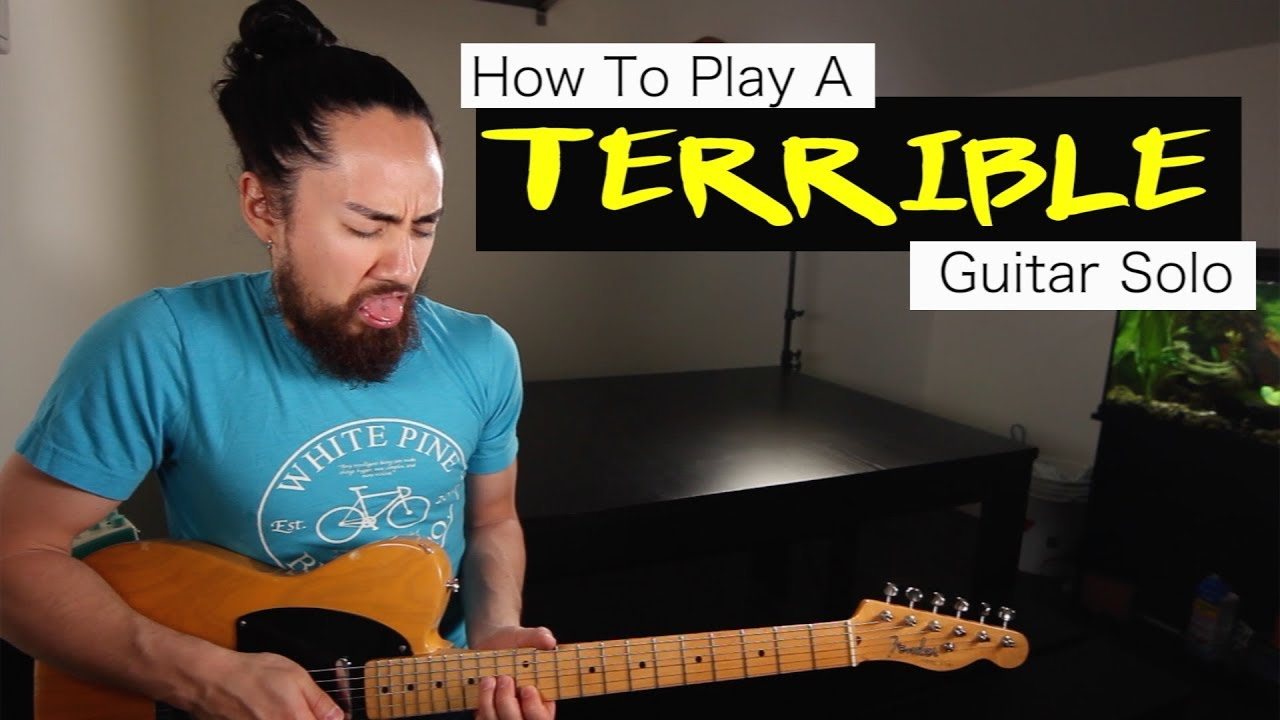 How To Play A TERRIBLE Guitar Solo