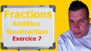 Maths 6ème - Fractions addition et soustraction Exercice 7
