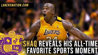 Shaq Reveals His All-Time Favorite Sports Moment by Lakers Nation