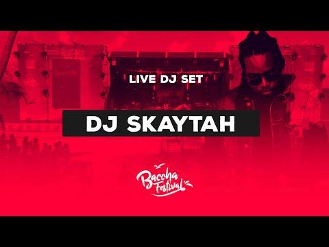 DJ SKAYTAH - BACCHA FESTIVAL 2019 LIVE