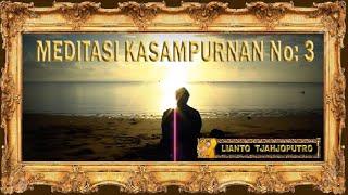 Video Meditasi Kasampurnan No 3 - Mahamrityunjaya Siwa Maharudra mantra - Lianto Tjahjoputro MP3, 3GP, MP4, WEBM, AVI, FLV November 2017