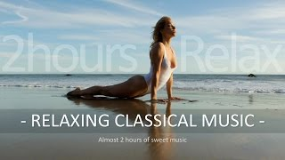 Relaxing classical music Vol. I - Relax, sleep, study, meditation & spa sweet music