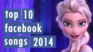 Top 10 Facebook Songs Of 2014