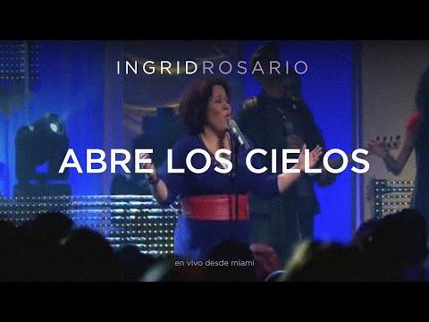 INGRID ROSARIO - ABRE LOS CIELOS