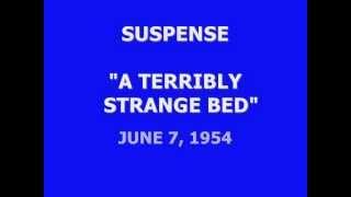 "Video SUSPENSE -- ""A TERRIBLY STRANGE BED"" (6-7-54) MP3, 3GP, MP4, WEBM, AVI, FLV Agustus 2018"