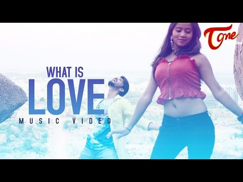 WHAT IS LOVE | Telugu Music Video | by Murthy