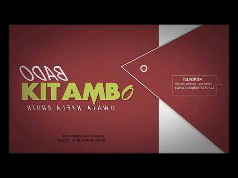 Bado Kitambo- uwata kyela