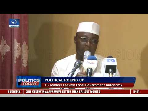 Political Round Up: LG Leaders Canvass Local Government Autonomy |Politics Today|