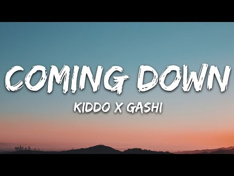 KIDDO x GASHI - Coming Down (Lyrics)