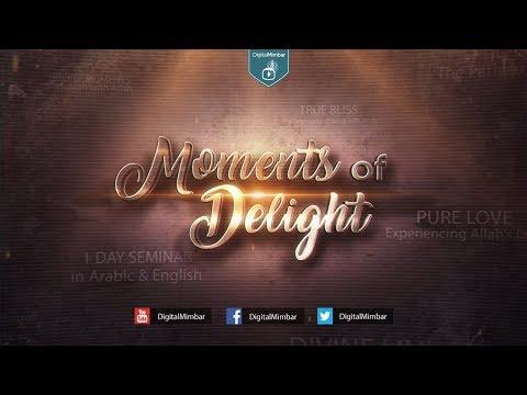 Moments of Delight | 1 Day Seminar | FREE ADMISSION - Shaykh Adnan Abdul Qadir