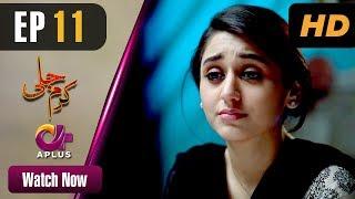 Video Pakistani Drama   Karam Jali - Episode 11   Aplus Dramas   Daniya, Humayun Ashraf MP3, 3GP, MP4, WEBM, AVI, FLV Agustus 2018