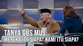 "Video Mata Najwa Part 6 - Gus Mus dan Negeri Teka-Teki: Tanya Gus Mus, ""Mereka Itu Siapa? Kami Itu Siapa?"" MP3, 3GP, MP4, WEBM, AVI, FLV Februari 2019"