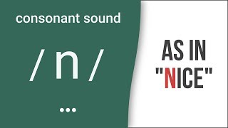 """Learn how to pronounce consonant sound /n/ used in words like """"name,"""" """"next,"""" or """"when."""" Improve your American accent with two..."""