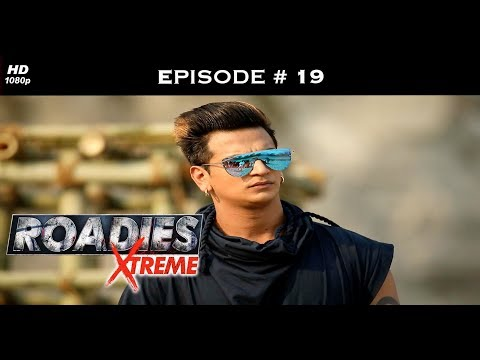 Roadies Xtreme - Full Episode  19 - Sonu faces Raftaar's fury