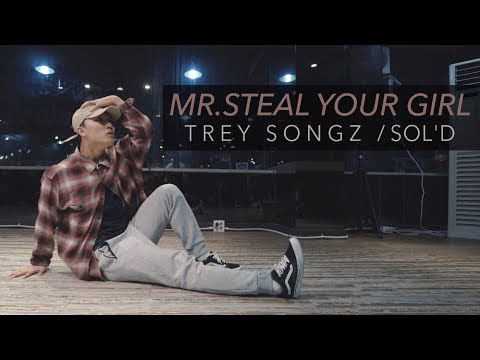 @Treysongz - Mr.steal your girl ll Choreography by @Sol'D'out    GBACADEMY