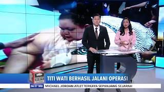 Video Titi Wati Berhasil Jalani Operasi MP3, 3GP, MP4, WEBM, AVI, FLV Januari 2019