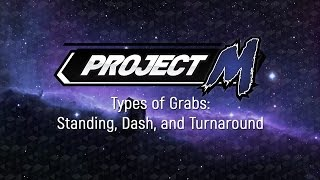 Project M Tutorial: Types of Grabs