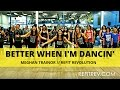 mp4 3gp Better When Im Dancin Meghan Trainor Fitness Choreography Refitr Revolution