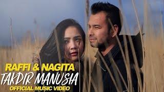 Video Raffi & Nagita - Takdir Manusia (Official Music Video) MP3, 3GP, MP4, WEBM, AVI, FLV April 2018