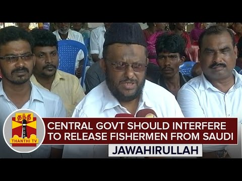 Central-Govt-should-interfere-to-release-Fishermen-from-Saudi-Arabia--Jawahirullah